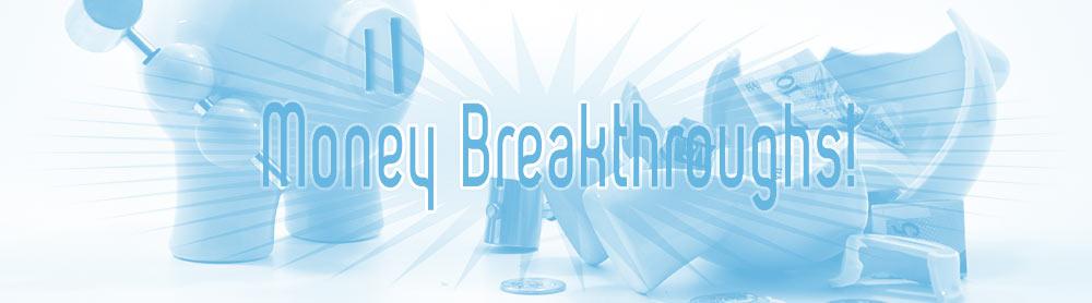 money breakthroughs